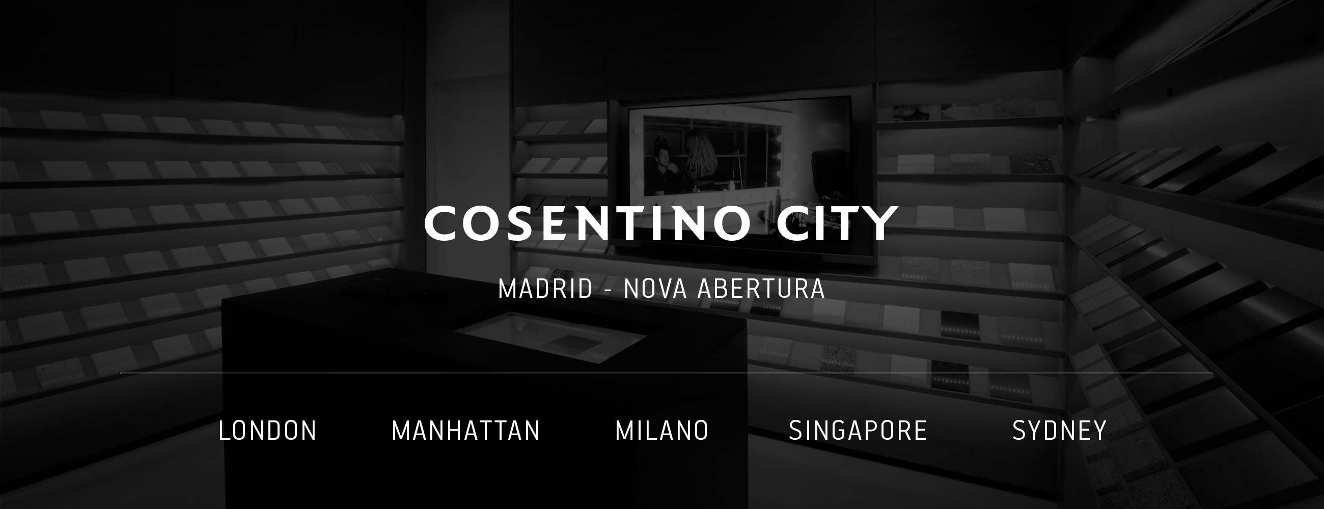 Nova Abertura Cosentino City Madrid